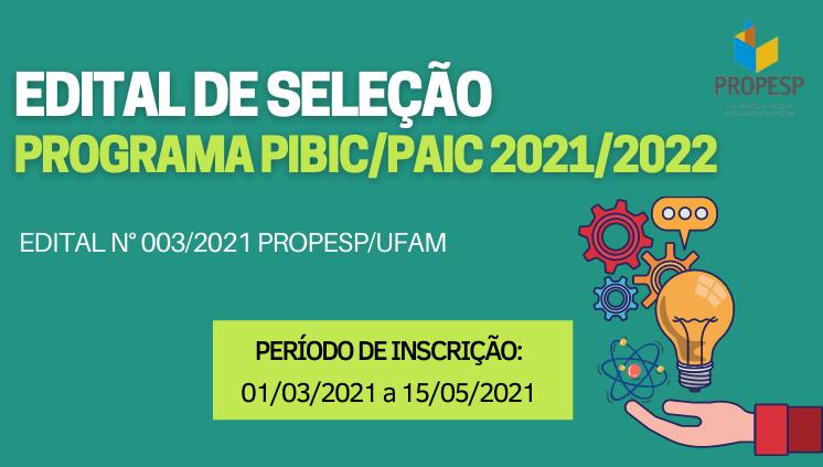 Edital nº 03/2021 - PROGRAMA PIBIC/PAIC 2021/2022