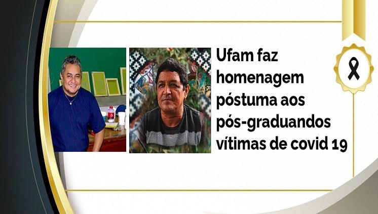 Ufam faz homenagem póstuma aos pós-graduandos vítimas de covid 19