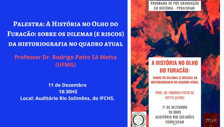 Palestra: A História no Olho do Furacão: sobre os dilemas (e riscos) da historiografia no quadro atual